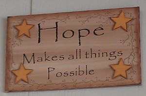 Hope Makes All Things Possible